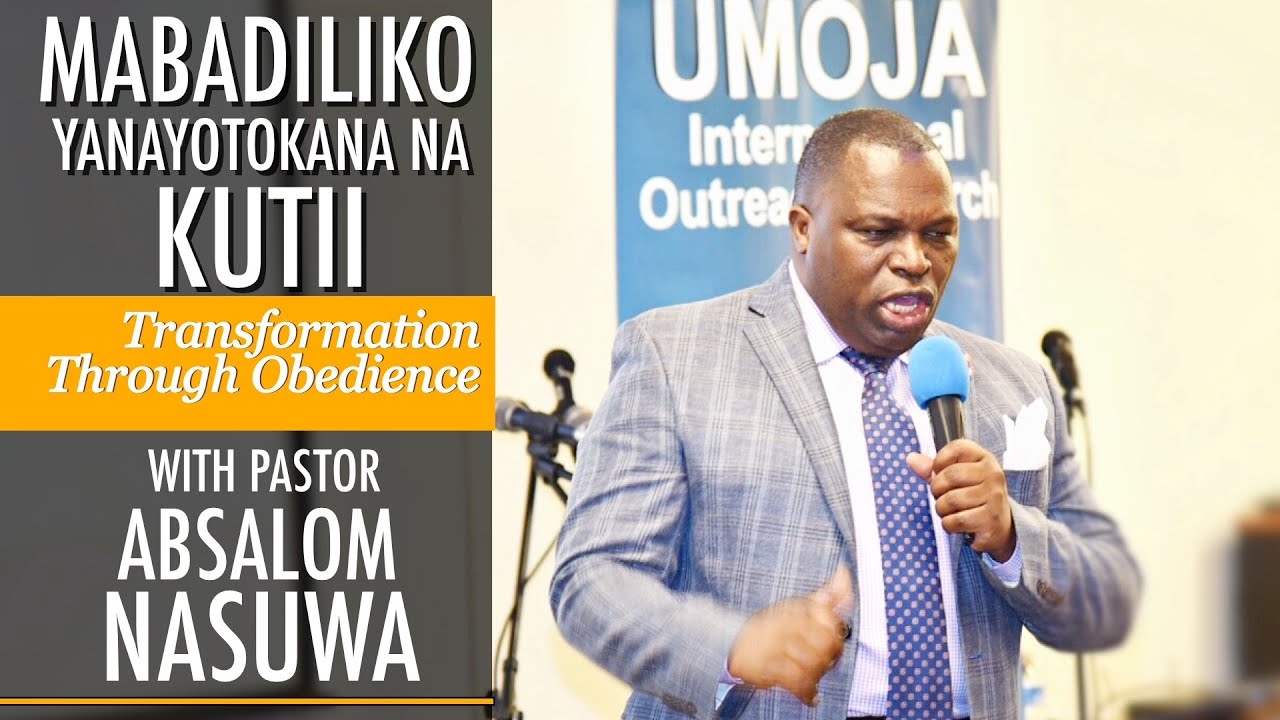 TRANSFORMATION THROUGH OBEDIENCE - PSt. Absalom Nasuwa | FEB 10, 2019