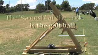 Golf Ball Trebuchet:  700 Foot Distance