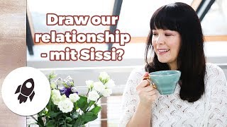 Draw our RELATIONSHIP - in Kooperation mit SISSI? I TGIRF by Nela Lee