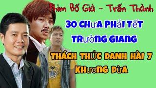 Tin Hot: Thách Thức Danh Hài 7 của Khương Dừa | Bố Già - Trấn Thành | 30 Chưa Phải Tết -Trường Giang
