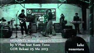 MENANTI, Koes Plus by Koes Tono feat V
