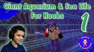 Minecraft Giant Aquarium \u0026 Sea Life For Noobs