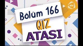 Qız atası - Nəzakətsiz ev (166-cı bölüm)