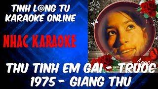 Thu Tinh Em Gai - (Tac Gia - Hong Van ) Truoc 1975 - Nhac Karaoke beat - Giang Thu