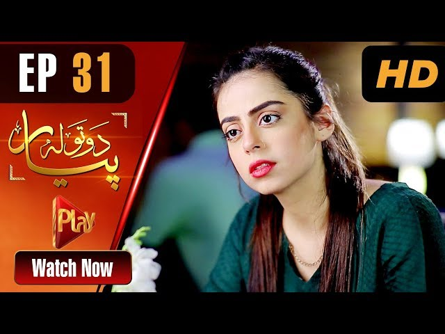 Do Tola Pyar - Episode 31 | Play Tv Dramas | Yashma Gill, Bilal Qureshi | Pakistani Drama