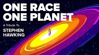 Stephen Hawking Tribute - One Race, One Planet | MONSTER BOX