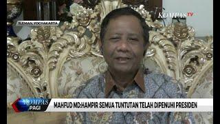 Mahfud MD: Hampir Semua Tuntutan Telah Dipenuhi Presiden