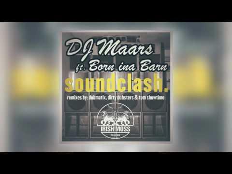 03 DJ Maars - Soundclash (Dirty Dubsters Remix) [Irish Moss Records]