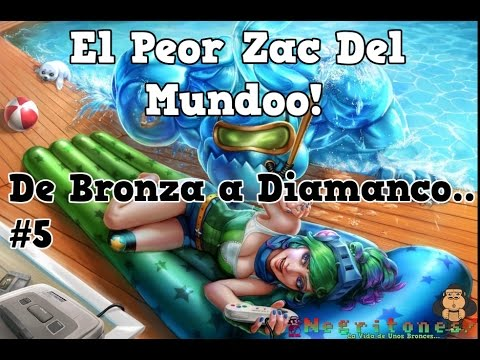 Como No Jugar Con Zac    League of legends   De Bronza a Diamanco #5