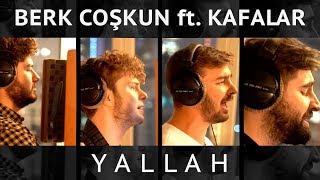 Berk Coşkun & Kafalar - Yallah