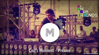 Pyramid Cole 39 s Memories Audio Original Soundtrack We Are Your Friends..mp3