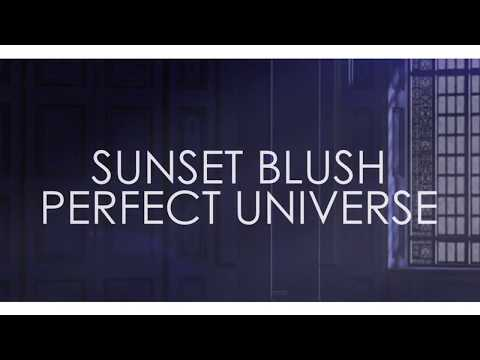 PERFECT UNIVERSE  by Sunset Blush