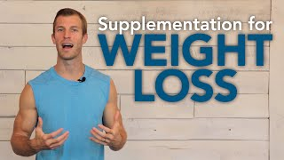 Supplementation for Weight Loss