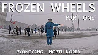 Frozen Wheels in Pyongyang - North Korea - Part 1