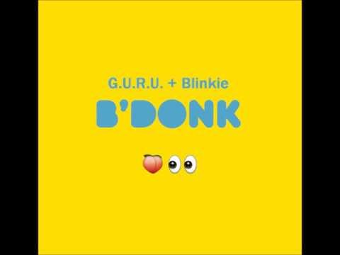 G.U.R.U. + Blinkie - B'donk