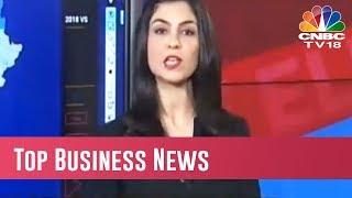 Top Business News At A Glance | Dec 12, 2018