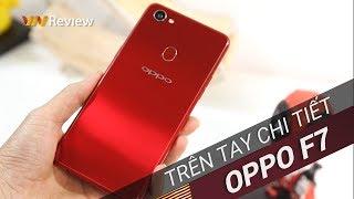 ✅VnReview - Trên tay/Đánh giá nhanh Oppo F7: Bất ngờ lớn về hiệu năng