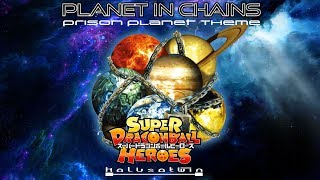 DBHeroes: Planet In Chains [Prison Planet Theme] Metal Step