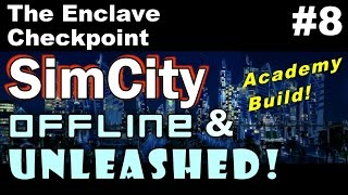 SimCity OAU Academy Build #8 ►The Enclave - Security Checkpoint◀ SimCity 5 (2013) With Mods