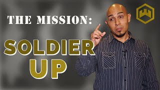 The Mission: Soldier Up