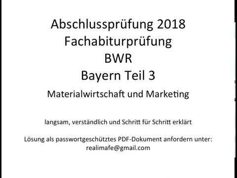 Fachabitur Bayern BWR 2018 Teil 3: Materialwirtschaft und Marketing