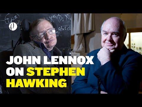 John Lennox Reflects on Stephen Hawking's Life & Beliefs
