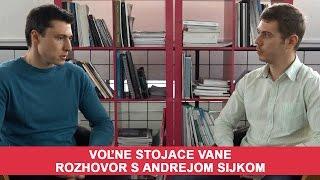 Volne stojace vane - rozhovor s Andrejom Sijkom