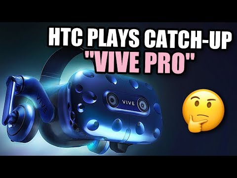 """THEY CALL IT THE """"VIVE PRO"""" - But is it Good Enough?"""