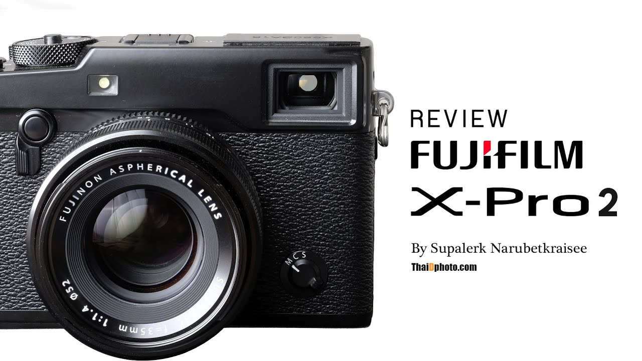 Review FUJIFILM X Pro2 Thai By ThaiDphoto
