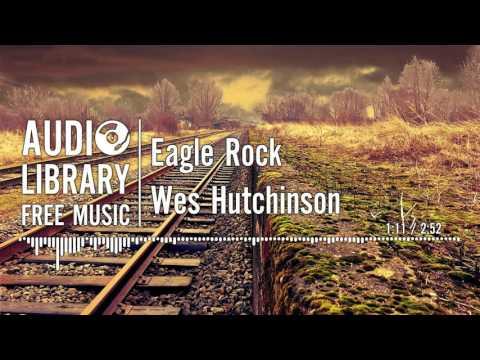 Eagle Rock - Wes Hutchinson
