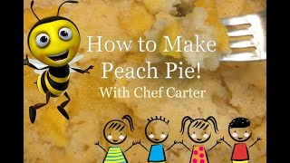 Chef Carter (the Kid's Cook) - Cooking Peach Pie