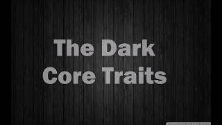 The 9 Dark Core Traits [Dark Factor of Personality]