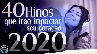 Louvores E Adoração 2020 As Melhores Músicas Gospel Mais Tocadas 2020 Top Hinos Gospel