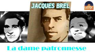 Jacques Brel - La dame patronnesse (HD) Officiel Seniors Musik