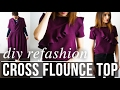 DIY cross flounce top refashion