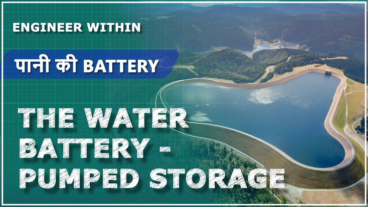 The Water Battery | Pumped Storage Hydroelectricity | How To Store Energy in Large Quantity