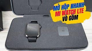 Mở hộp nhanh đồng hồ Xiaomi Mi Watch LTE Limited Edition