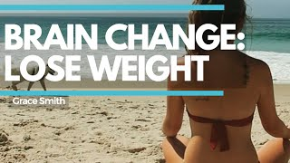 60 Second Brain Change: Use This Hypnosis Affirmation To Lose Weight! - GraceSmithTV