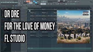 Dr. Dre - For the Love of Money (FL Studio Remake)