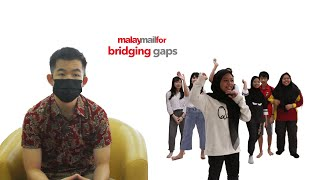 Malay Mail For : Bridging Gaps
