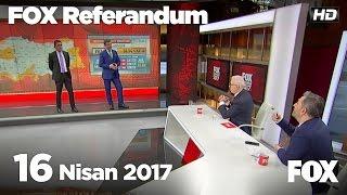 FOX Referandum 16 Nisan Pazar 2017