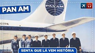 Pan Am, a Empresa Aérea Mais Icônica EP. 488