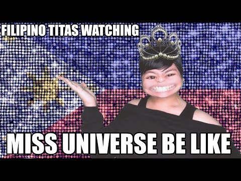 FILIPINO TITAS WATCHING MISS UNIVERSE BE LIKE