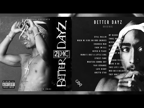 2Pac - Better Dayz (Original Album)
