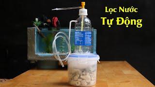 Vận hành bộ lọc nước hồ cá bằng Chai Nhựa Không dùng máy bơm nước