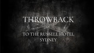 THROWBACK TO THE RUSSELL HOTEL SYDNEY