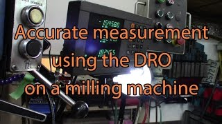 Very precise measure using a DRO and comparing for precision