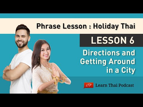 Holiday Thai Language Lesson 6: Directions