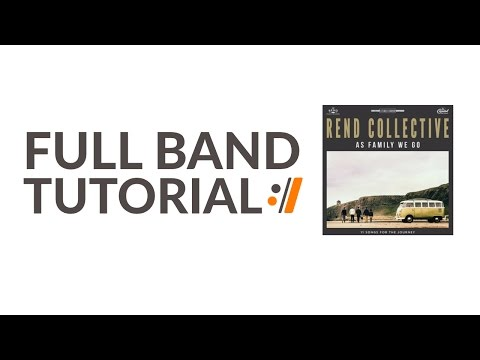 Joy Of The Lord - Rend Collective // Full Band Tutorials