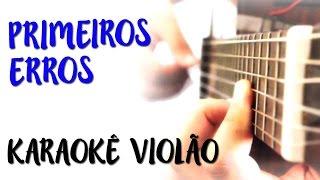 Baixar Primeiros erros - Capital Inicial - Karaoke  Violão